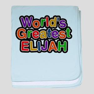 Worlds Greatest Elijah baby blanket
