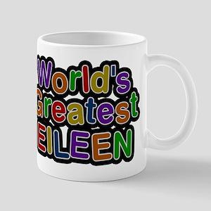 Worlds Greatest Eileen Mug