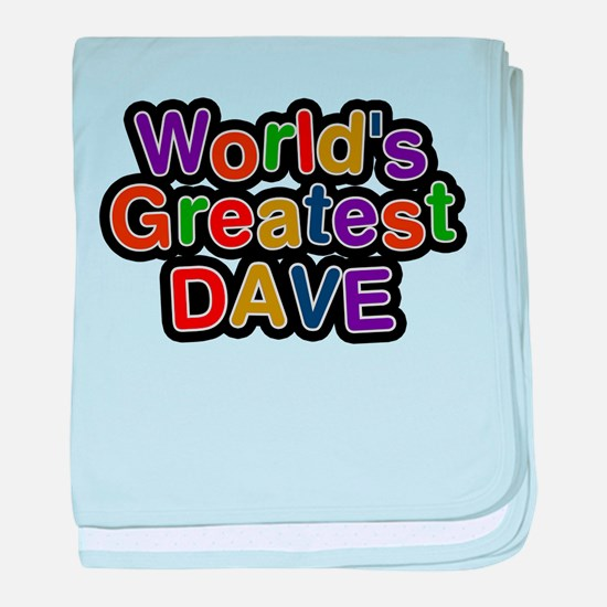 Worlds Greatest Dave baby blanket