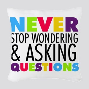 Never Stop Wondering Woven Throw Pillow