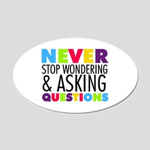 Never Stop Wondering 20x12 Oval Wall Decal