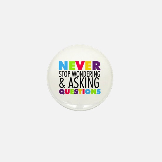 Never Stop Wondering Mini Button