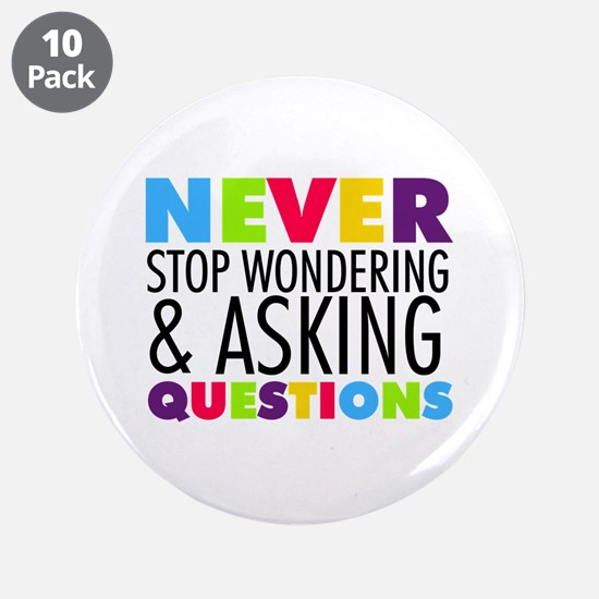 "Never Stop Wondering 3.5"" Button (10 pack)"