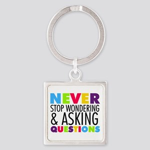 Never Stop Wondering Square Keychain