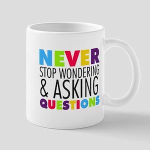 Never Stop Wondering Mug