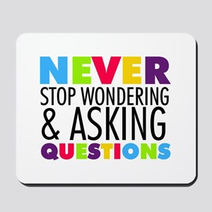 Never Stop Wondering Mousepad