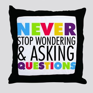 Never Stop Wondering Throw Pillow