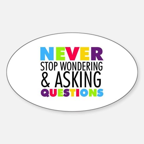Never Stop Wondering Sticker (Oval)