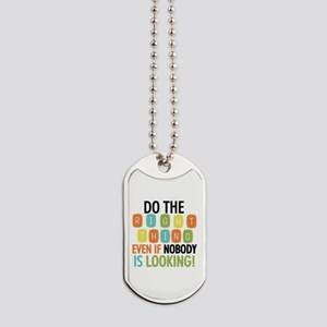 Do The Right Thing Dog Tags