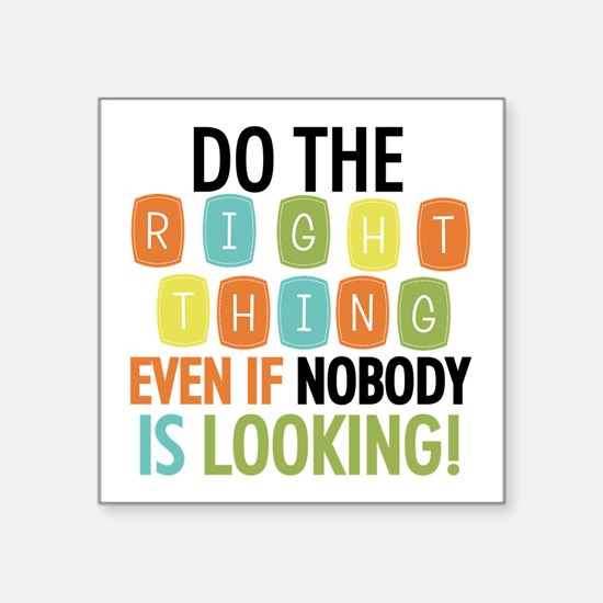 "Do The Right Thing Square Sticker 3"" x 3"""