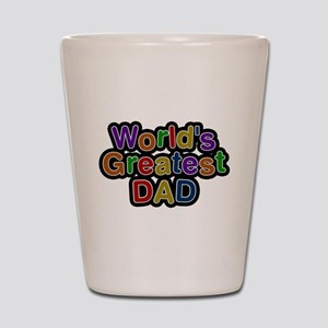 Worlds Greatest Dad Shot Glass