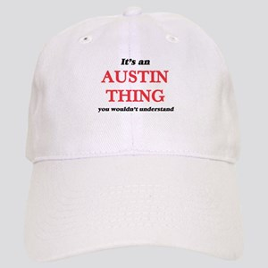 It's an Austin thing, you wouldn't und Cap