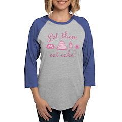 let-them-eat-cake_pk2 Womens Baseball Tee