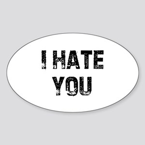 I Hate You Oval Sticker