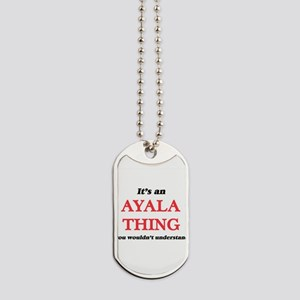 It's an Ayala thing, you wouldn't Dog Tags