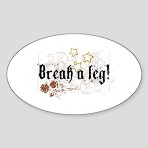 Break a Leg Oval Sticker