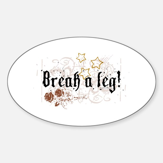 Break a Leg Oval Decal