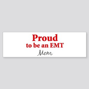 Proud EMT: Mom Bumper Sticker