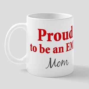 Proud EMT: Mom Mug