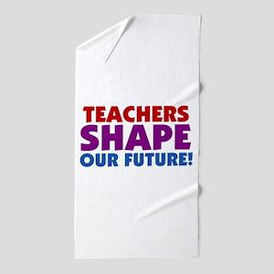 Teachers Shape Our Future Beach Towel