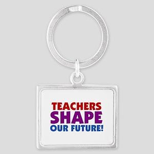 Teachers Shape Our Future Landscape Keychain
