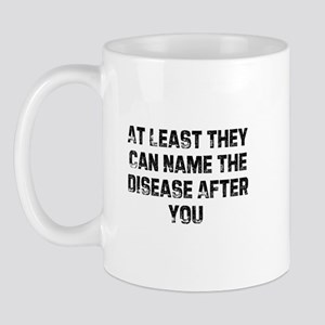 At Least They Can Name The Di Mug