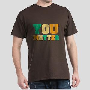 YOU Matter Dark T-Shirt