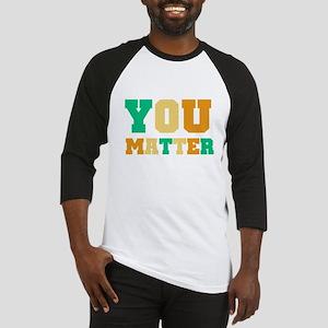 YOU Matter Baseball Jersey