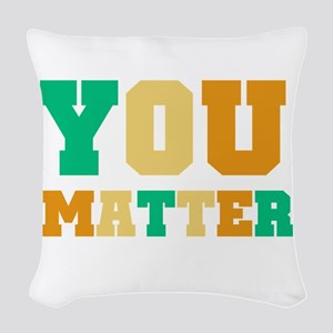 YOU Matter Woven Throw Pillow