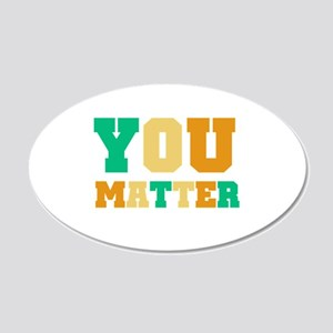 YOU Matter 20x12 Oval Wall Decal