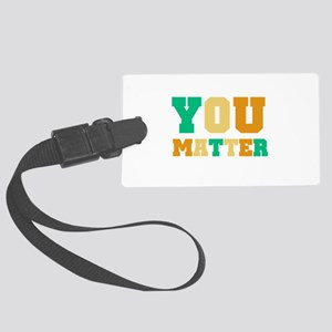YOU Matter Large Luggage Tag