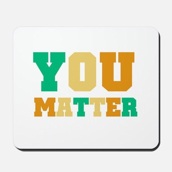YOU Matter Mousepad