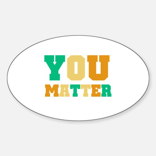 YOU Matter Sticker (Oval)