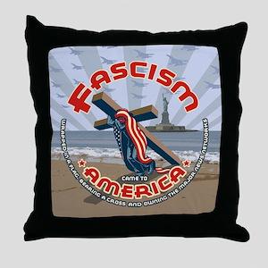 Fascism Came Draped Throw Pillow