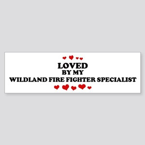 Loved by: WILDLAND FIRE FIGHT Bumper Sticker
