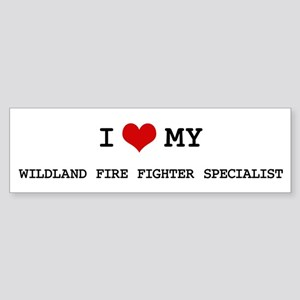 I Love My WILDLAND FIRE FIGHT Bumper Sticker
