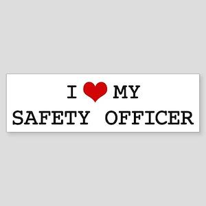 I Love My SAFETY OFFICER Bumper Sticker