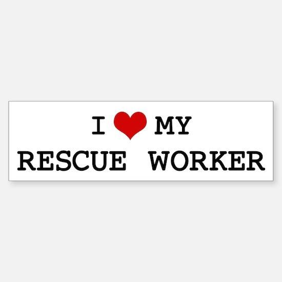 I Love My RESCUE WORKER Bumper Bumper Bumper Sticker