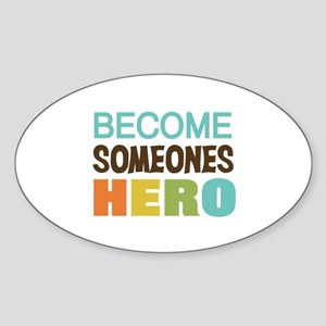 Become Someones Hero Sticker (Oval)