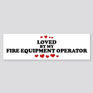 Loved by: FIRE EQUIPMENT OPER Bumper Sticker