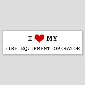 I Love My FIRE EQUIPMENT OPER Bumper Sticker