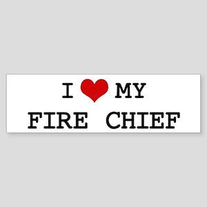 I Love My FIRE CHIEF Bumper Sticker