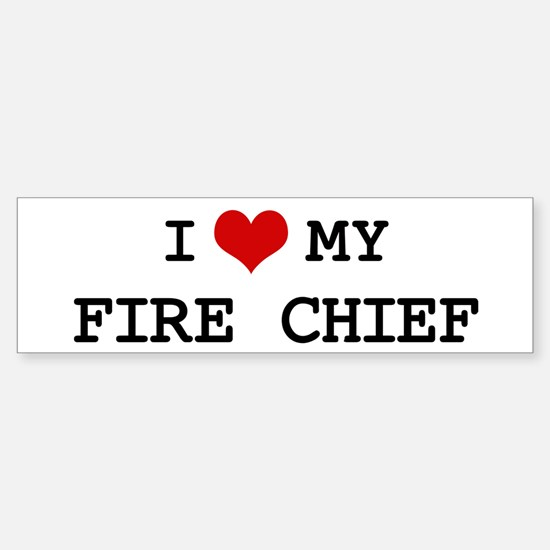 I Love My FIRE CHIEF Bumper Car Car Sticker