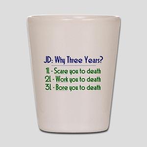 JD = Three Years Shot Glass