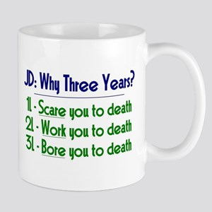 JD = Three Years Mug