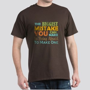 The Biggest Mistake Dark T-Shirt
