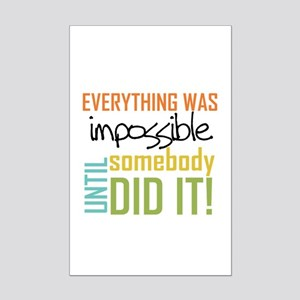 Impossible Until Somebody Did It Mini Poster Print