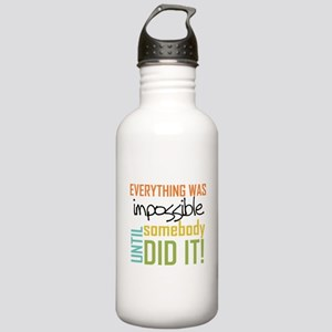 Impossible Until Somebody Did It Stainless Water B