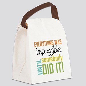 Impossible Until Somebody Did It Canvas Lunch Bag