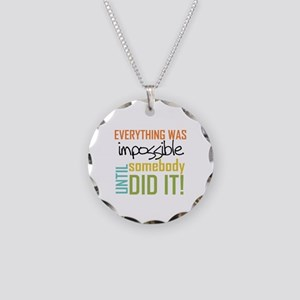Impossible Until Somebody Did It Necklace Circle C